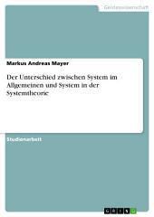 Der Unterschied zwischen System im Allgemeinen und System in der Systemtheorie