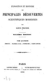Exposition et histoire des principales découvertes scientifiques modernes: Volume4