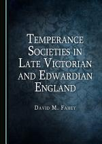 Temperance Societies in Late Victorian and Edwardian England