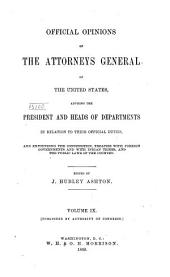 Official Opinions of the Attorneys General of the United States: Advising the President and Heads of Departments in Relation to Their Official Duties ..., Volume 9