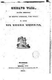Gustavo Wasa: drama original en cuatro jornadas y en verso