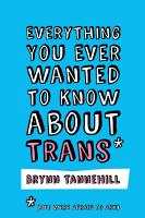 Everything You Ever Wanted to Know about Trans  But Were Afraid to Ask  PDF