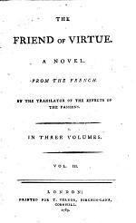 The Friend of Virtue. A Novel