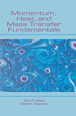 Momentum  Heat  and Mass Transfer Fundamentals