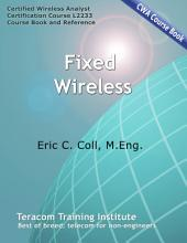 Fixed Wireless: CWA Course 2233 Course Book & Study Guide