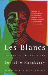 Les Blancs  The Collected Last Plays PDF