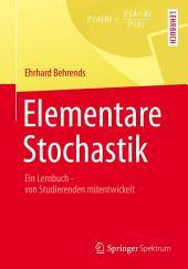 Elementare Stochastik: Ein Lernbuch - von Studierenden mitentwickelt