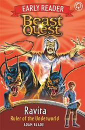 Beast Quest Early Reader: Ravira, Ruler of the Underworld
