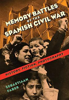 Memory Battles of the Spanish Civil War PDF