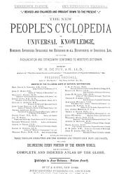 The New People's Cyclopedia of Universal Knowledge: With Numerous Appendixes Invaluable for Reference in All Departments of Industrial Life, and with the Pronunciation and Orthography Conformed to Webster's Dictionary ... Including a Complete and Indexed Atlas of the Globe, Volume 4
