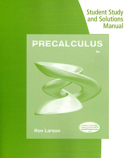 Student Solutions Manual for Larson s Precalculus  9th