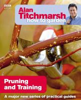 Alan Titchmarsh How to Garden  Pruning and Training PDF