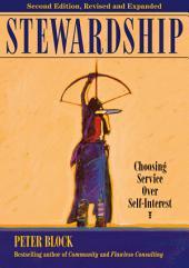 Stewardship: Choosing Service Over Self-Interest, Edition 2