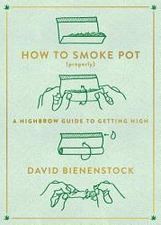 How To Smoke Pot Properly  Book PDF