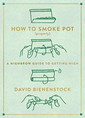 How to Smoke Pot  Properly  PDF