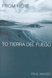 From Here To Tierra Del Fuego Book PDF