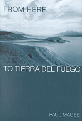 From Here to Tierra Del Fuego