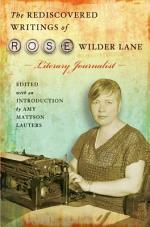 The Rediscovered Writings of Rose Wilder Lane, Literary Journalist
