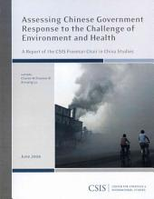 Assessing Chinese Government Response to the Challenge of Environment and Health: A Report of the CSIS Freeman Chair in China Studies