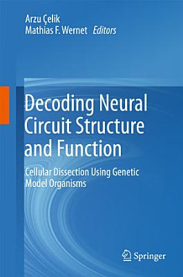 Decoding Neural Circuit Structure and Function