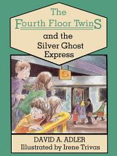 The Fourth Floor Twins and the Silver Ghost Express