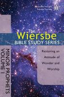 The Wiersbe Bible Study Series  Minor Prophets Vol  1 PDF