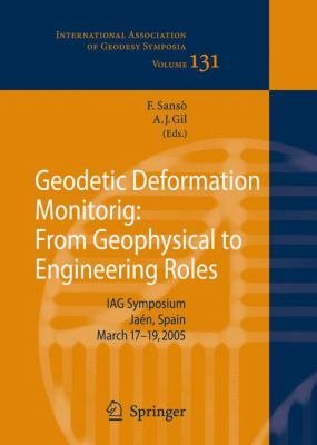 Geodetic Deformation Monitoring  From Geophysical to Engineering Roles