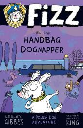 Fizz and the Handbag Dognapper: Fizz 4