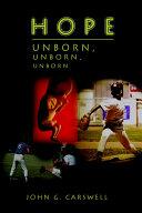 Hope Unborn, Unborn, Unborn