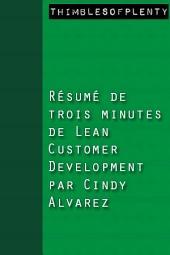 Résumé de 3 minutes du livre Lean Customer Development de Cindy Alvarez