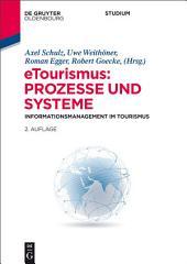 eTourismus: Prozesse und Systeme: Informationsmanagement im Tourismus, Ausgabe 2