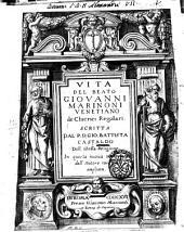 Vita del beato Giouanni Marinoni venetiano de Chierici regolari. Scritta dal P.D. Gio. Battista Castaldo dell'istessa religione. In questa nuoua impressione dall'autore reuista, & ampliata