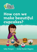 Level 3 - How Can We Make Beautiful Cupcakes?