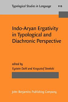 Indo Aryan Ergativity in Typological and Diachronic Perspective PDF