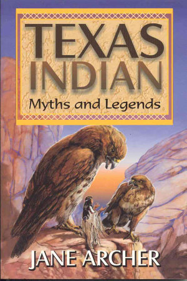 Texas Indian Myths   Legends