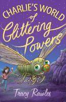 Charlie s World of Glittering Powers PDF