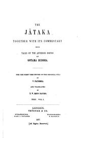 The Jātaka: together with its commentary, being tales of the anterior births of Gotama Buddha, Volume 1