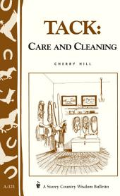 Tack: Care and Cleaning: Storey's Country Wisdom Bulletin A-121
