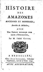 Histoire des Amazones anciennes et modernes