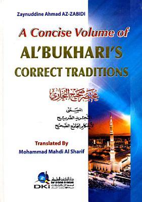 A CONCISE VOLUME OF AL BUKHARI S CORRECT TRADITIONS PDF