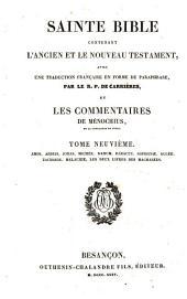 Sainte Bible, contenant l'Ancien et le Nouveau Testament: avec une traduction française, en forme de paraphrase, Volume 9