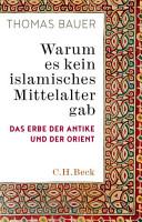 Warum es kein islamisches Mittelalter gab PDF