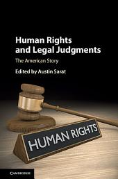 Human Rights and Legal Judgments: The American Story