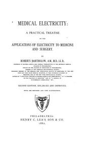Medical Electricity; a Practical Treatise on the Applications of Electricity to Medicine and Surgery