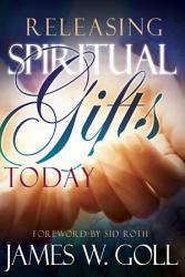 Releasing Spiritual Gifts Today Book PDF