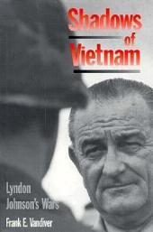 Shadows of Vietnam: Lyndon Johnson's Wars