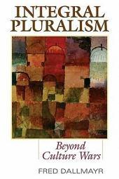 Integral Pluralism: Beyond Culture Wars