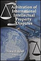Arbitration of International Intellectual Property Disputes PDF