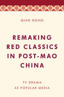 Remaking Red Classics in Post Mao China PDF