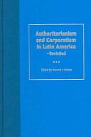 Authoritarianism and Corporatism in Latin America  revisited PDF